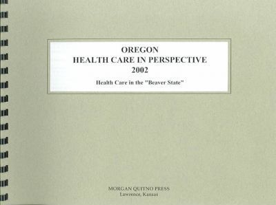 Oregon Health Care in Perspective