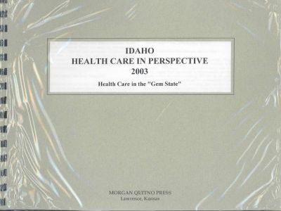 Idaho Health Care in Perspective 2003