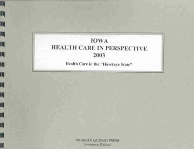 Iowa Health Care in Perspective 2003