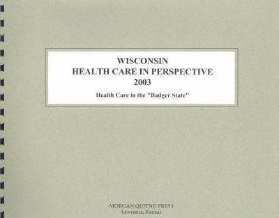 Wisconsin Health Care in Perspective 2003