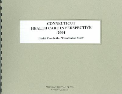 Connecticut Health Care in Perspective
