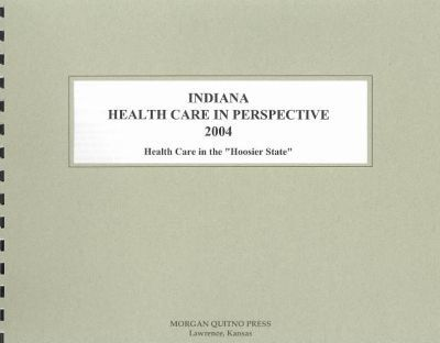 Indiana Health Care in Perspective