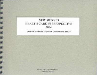 New Mexico Health Care in Perspective