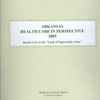 Arkansas Health Care in Perspective