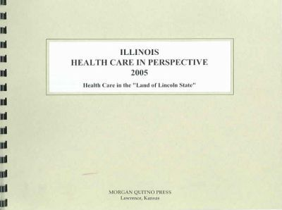 Illinois Health Care in Perspective