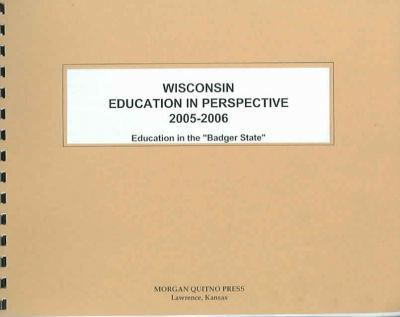 Wisconsin Education in Perspective