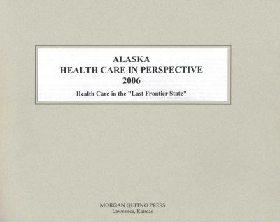 Alaska Health Care in Perspective