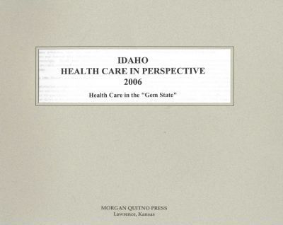 Idaho Health Care in Perspective