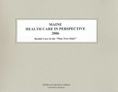 Maine Health Care in Perspective