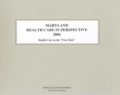 Maryland Health Care in Perspective