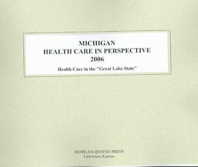 Michigan Health Care in Perspective