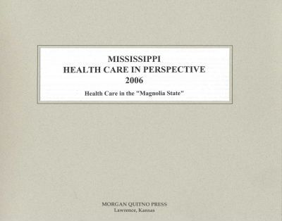 Mississippi Health Care in Perspective