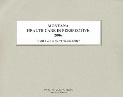 Montana Health Care in Perspective
