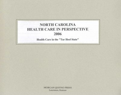 North Carolina Health Care in Perspective