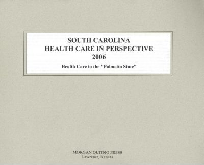 South Carolina Health Care in Perspective