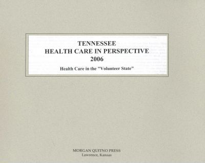 Tennessee Health Care in Perspective