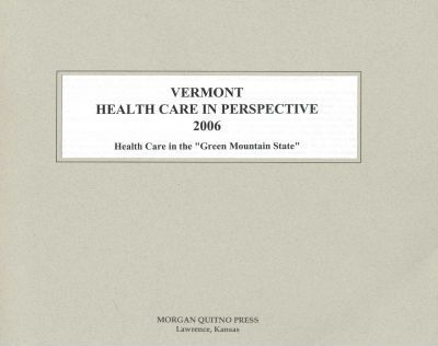 Vermont Health Care in Perspective