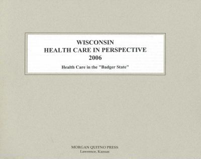 Wisconsin Health Care in Perspective
