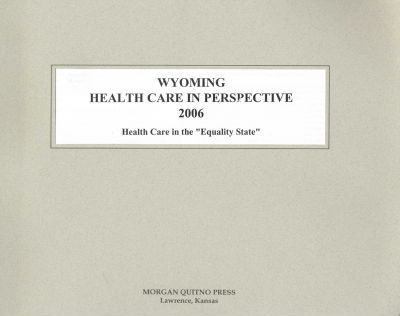 Wyoming Health Care in Perspective