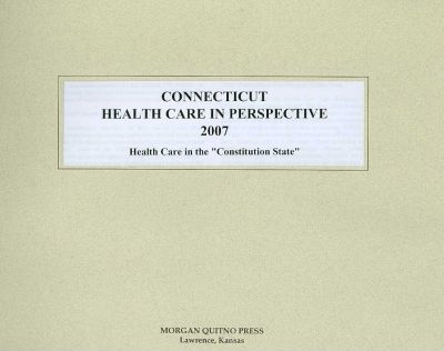 Connecticut Health Care in Perspective 2007