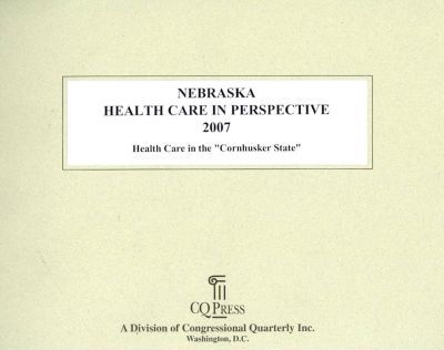 Nebraska Health Care in Perspective 2007