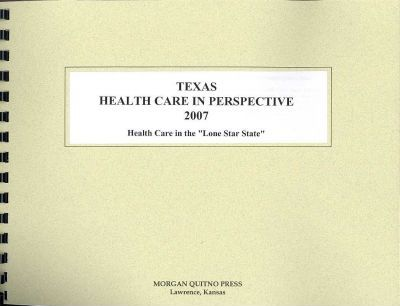 Texas Health Care in Perspective 2007