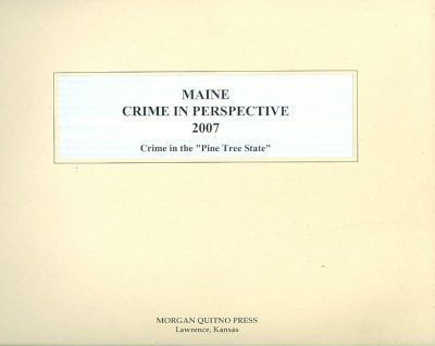 Maine Crime in Perspective 2007