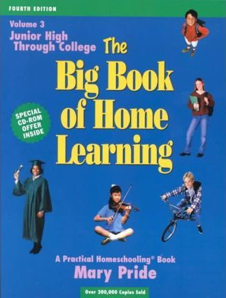 The Big Book of Home Learning; Junior High Through College