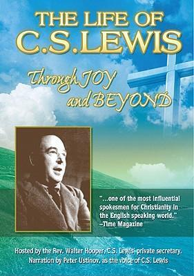 The Life of C.S. Lewis: Through Joy and Beyond