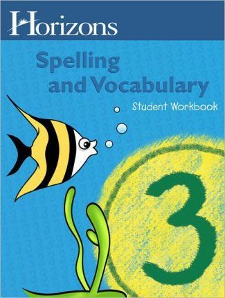 Horizons Spelling & Vocabulary Student Book Grade 3 Student Book
