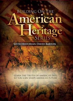 Building on the American Heritage with David Barton