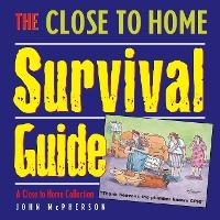 The Close to Home Survival Guide