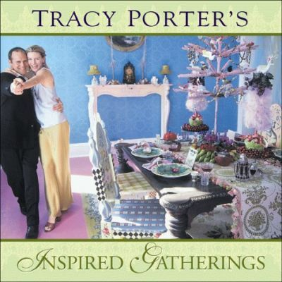 Tracy Porter's Inspired Gatherings