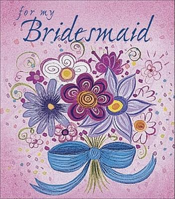 For My Bridesmaid
