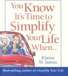 You Know It's Time to Simplify Your Life When...