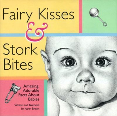 Fairy Kisses and Stork Bites