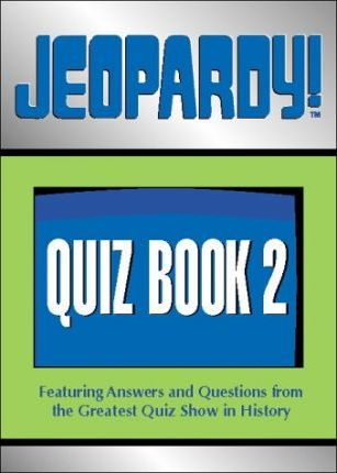 Jeopardy! . . . What Is Quiz Book 2?
