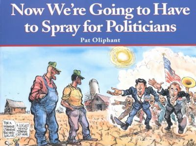 Now We're Going to Have to Spray for Politicians