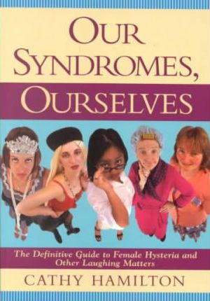 Our Syndromes, Ourselves