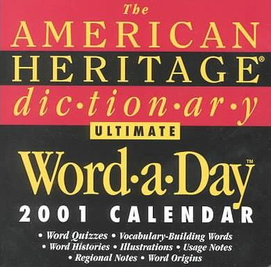 The American Heritage Dictionary Ultimate Word-A-Day