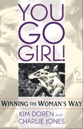 You Go Girl!: Winning the Wome