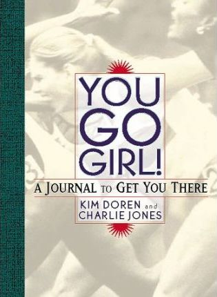 You Go Girl!: a Journal to Get
