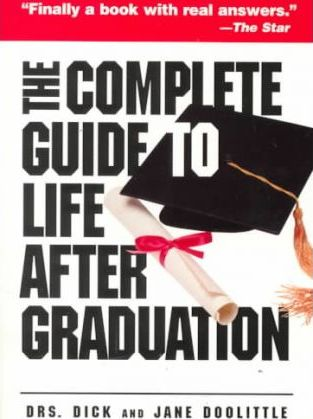 The Complete Guide to Life After Graduation