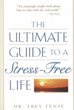 Ultimate Guide to a Stress-Free Life
