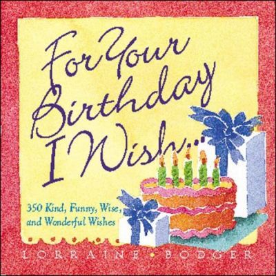For Your Birthday I Wish...