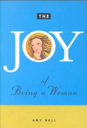 The Joy of Being a Woman