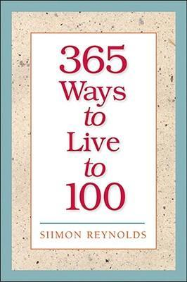 365 Ways to Live to 100