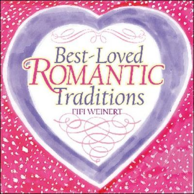 Best-Loved Romantic Traditions