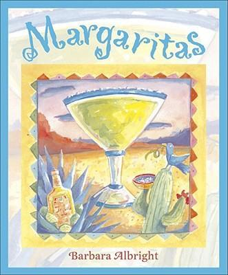 Margaritas: Recipes for Margaritas and South-of-the-Border Snacks