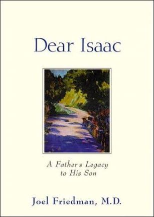 Dear Isaac a Father's Legacy to His Son